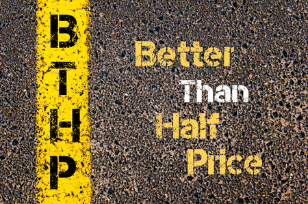 better price: Concept image of Business Acronym BTHP Better Than Half Price written over road marking yellow paint line Stock Photo