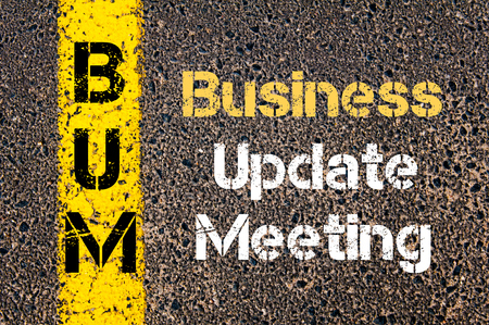 bum: Concept image of Business Acronym BUM Business Update Meeting written over road marking yellow paint line