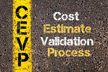 cost estimate: Concept image of Business Acronym CEVP Cost Estimate Validation Process written over road marking yellow paint line Stock Photo