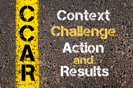 context: Concept image of Business Acronym CCAR Context, Challenge, Action, and Results written over road marking yellow paint line Stock Photo