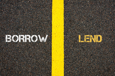 borrow: Antonym concept of BORROW versus LEND written over tarmac, road marking yellow paint separating line between words