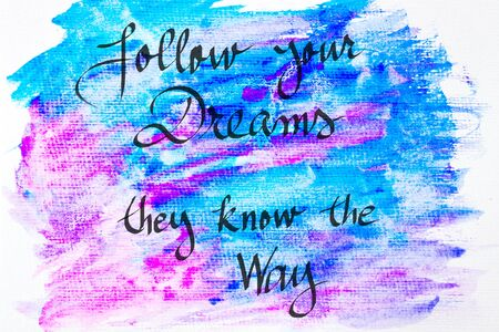 they: Inspirational abstract water color textured background, Follow Your Dreams, They Know The Way