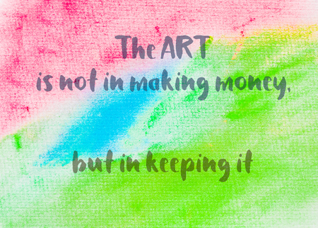but think: The art is not in making money, but in keeping it. Inspirational quote over abstract water color textured background Stock Photo