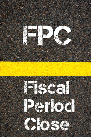 fiscal: Concept image of Business Acronym FPC Fiscal Period Close written over road marking yellow paint line