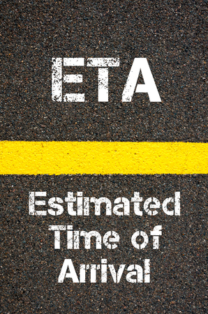 estimated: Concept image of Business Acronym ETA Estimated Time of Arrival written over road marking yellow paint line