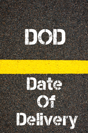 written date: Concept image of Business Acronym DOD Date Of Delivery written over road marking yellow paint line
