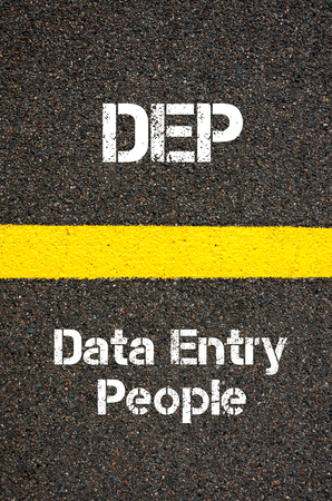 data entry: Concept image of Business Acronym DEP Data Entry People written over road marking yellow paint line