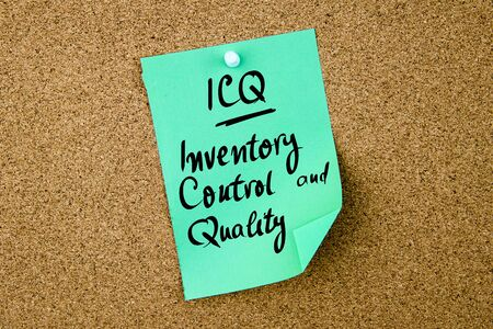 Business Acronym ICQ Inventory Control and Quality written on green paper note pinned on cork board with white thumbtack, copy space available