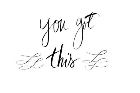 Masz ten motywacyjny cytat. Autentyczne ręczne pisanie odizolowane na białym tle jako zasobów graficznych. Zdjęcie Seryjne