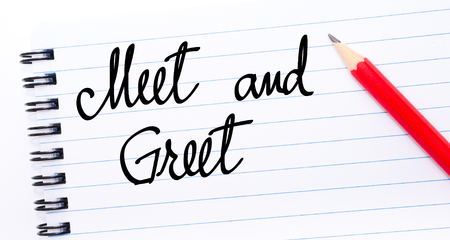 meet and greet: Meet and Greet written on notebook page with red pencil on the right