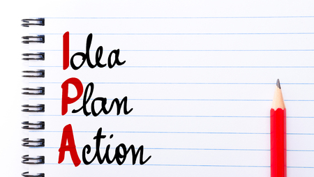 ipa: IPA Idea Plan Action written on notebook page with red pencil on the right