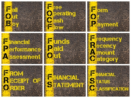 to and fro: Photo collage of Business Acronyms written over road marking yellow paint line. FOB, FOCF, FOP, FPA, FPO, FRAC, FRO, FS, FSC