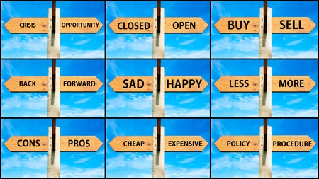 Photo collage of images with opposite arrows. Crisis versus Opportunity, Closed Open, Buy Sell, Sad Happy, Back Forward, Less More, Pros Cons, Cheap Expensive, Policy Procedure