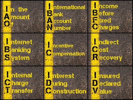international bank account number: Photo collage of Business Acronyms written over road marking yellow paint line. IAO, IBAN, IBFC, IBS, IC, ICR, ICT, IDC, IDV
