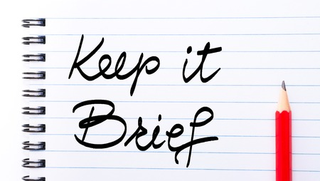 Keep It Brief Note written on notebook page with red pencil on the right as Business Concept