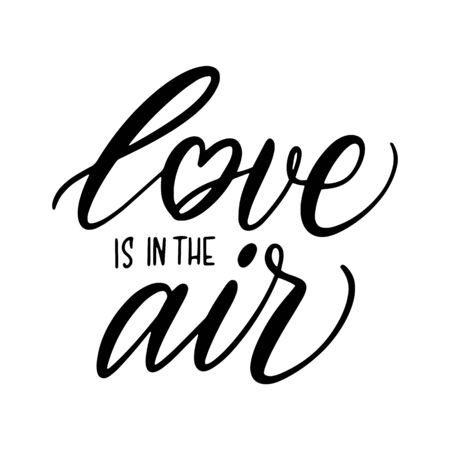 Hand lettering quote Love is in the air for greeting card. Happy Valentines Day postcard.Calligraphy for print. Vector illustration Archivio Fotografico - 137369404