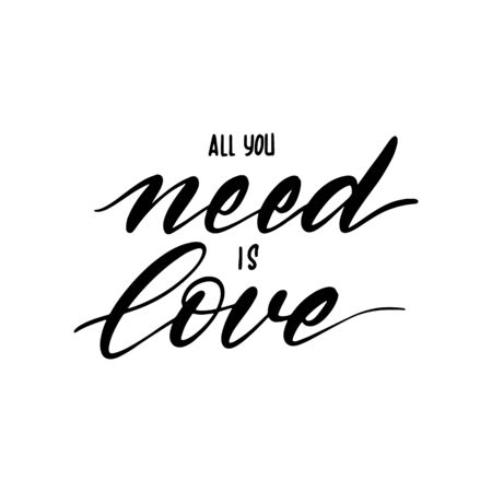 Unique brushpen lettering all you need is love. Calligraphy composition for greeting cards, souvenirs cups, T-shirts and more. Vector illustration isolated on white background Ilustracja