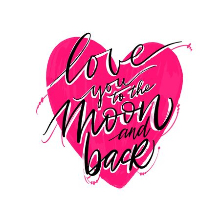 Modern lettring Love you to the moon and back. Hand draw text for postcard for Valentines Day.Typography design for print cards, banner, poster. Vector illustration Ilustracja
