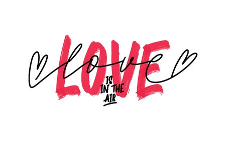 Hand lettering quote Love is in the air for greeting card. Happy Valentines Day postcard.Calligraphy for print. Vector illustration Archivio Fotografico - 137370038