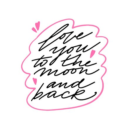 Modern lettring Love you to the moon and back. Hand draw text for postcard for Valentines Day.Typography design for print cards, banner, poster. Vector illustration Archivio Fotografico - 137370857