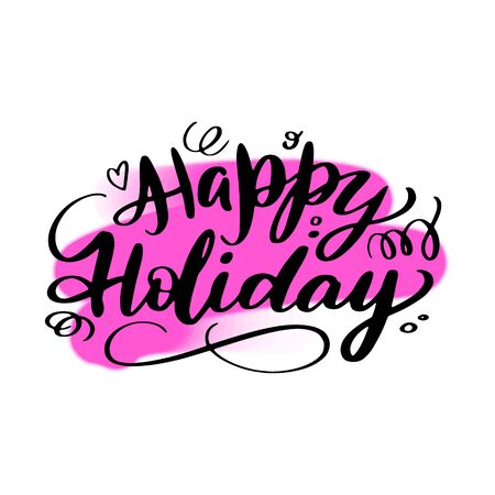 Happy Holiday lettering wrote by brush. Holiday calligraphy.