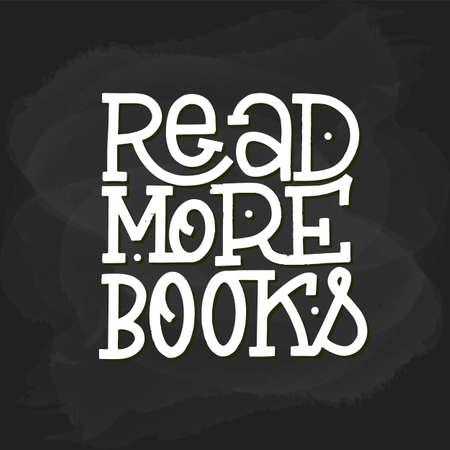 Read more books lettering statement. Unique lettering read more books Illustration