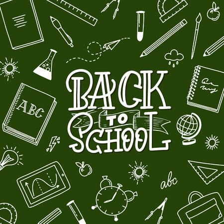 Back to school handlettering on the green back with school things. Doodle style illustration with school objects