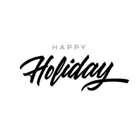 Happy Holiday good quality lettering. Brush pen script style in vector