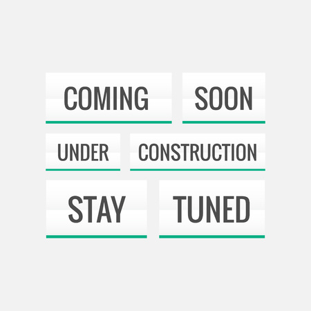 tuned: coming soon, under construction and stay tuned text on white background