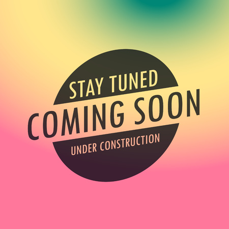tuned: stay tuned coming soon label text on colorful background Illustration