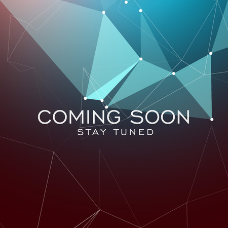 tuned: stay tuned coming soon text on geometric polygonal background Illustration