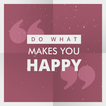 do what makes you happy motivational quotation poster