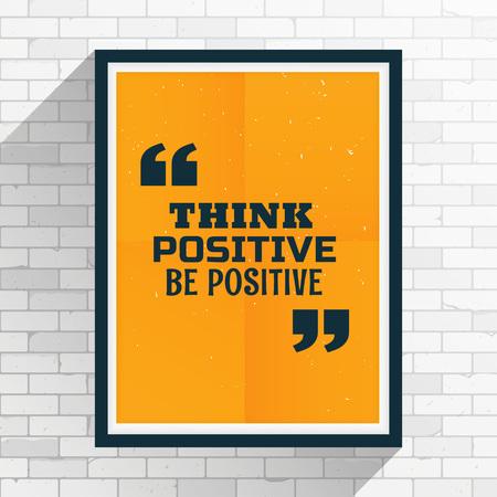 remark: think positive be positive motivation quotation written on frame Illustration