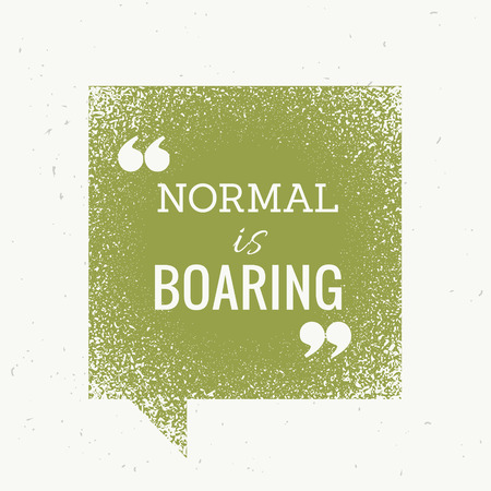 boring: normal is boring motivational text on green chat bubble Illustration