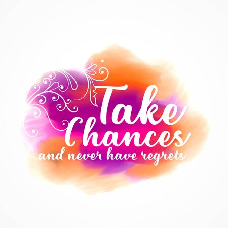 colorful watercolor ink effect with take chances and never give up motivational message Illustration