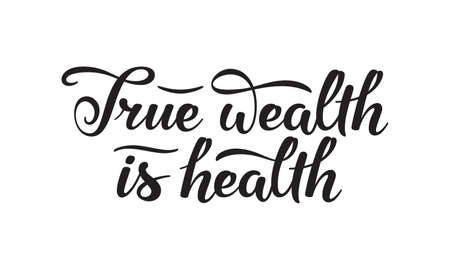 True wealth is health slogan. Monochromatic hand drawn lettering composition Illustration