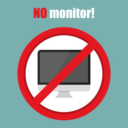 restricted area sign: No monitor sign in a flat design. Vector illustration
