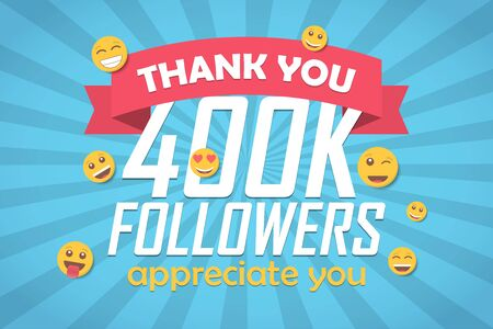 Thank you 400k followers congratulation background with emoticon. Vector illustration
