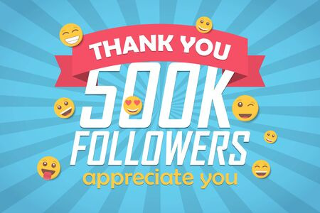 Thank you 500k followers congratulation background with emoticon. Vector illustration