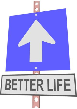 better: road sign and a sign with the text BETTER LIFE