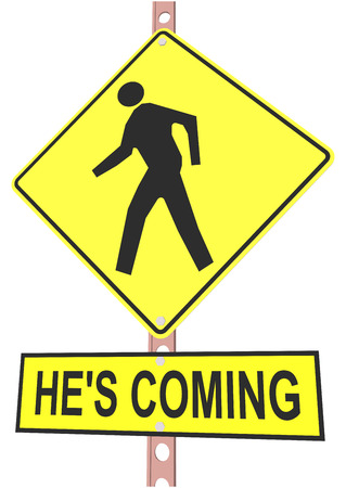 road sign and a sign with the text HES COMING