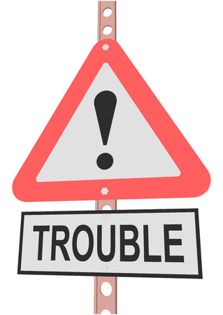 in trouble: road sign and a sign with the text TROUBLE Illustration