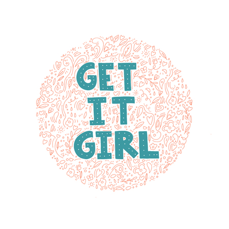 Get it girl, feminist, lettering and quotes for girl, hand drawn illustration. Feminism quote made in vector Ilustração