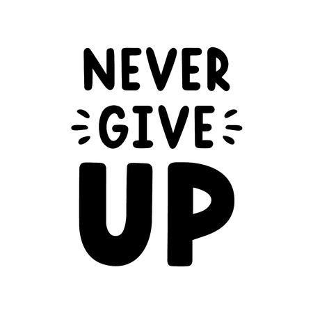 Retro black lettering. Vintage  calligraphy. Never give up. Hand drawn quote.