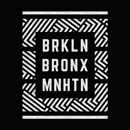 Modern grunge poster. Vintage print. Geometric pattern. Districts of New York.Brooklyn. Bronx. Manhattan. Design for t-shirt.