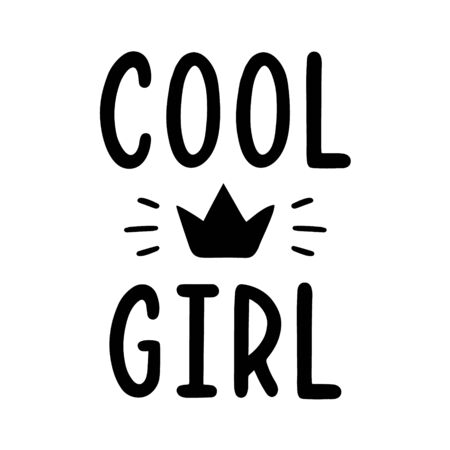 Cool girl. Quote for banner. Retro lettering. Vintage typography. Hand drawn phrase.