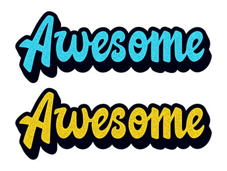 Awesome. Quote for banner. Retro lettering. Vintage typography. Hand drawn phrase.