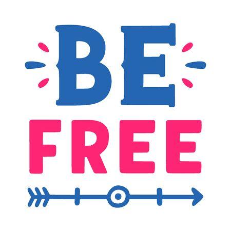 Be free. Vintage lettering. Retro calligraphy. Векторная Иллюстрация