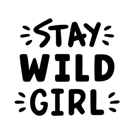 Stay wild girl. Quote for banner. Retro lettering. Vintage typography. Hand drawn phrase. Stock fotó - 150271876