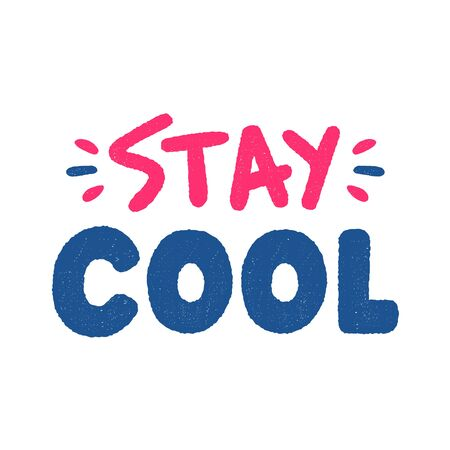Stay cool. Quote for banner. Retro lettering. Vintage typography. Hand drawn phrase.